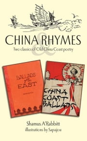 China Rhymes: Two Classics of Old China Coast Poetry ebook by A'Rabbitt, Shamus