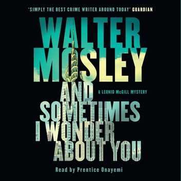 And Sometimes I Wonder About You - Leonid McGill 5 audiobook by Walter Mosley