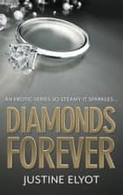 Diamonds Forever ebook by Justine Elyot