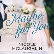 Maybe for You audiobook by Nicole McLaughlin