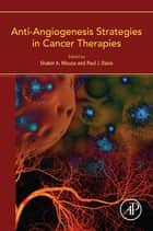 Anti-Angiogenesis Strategies in Cancer Therapies ebook by Shaker Mousa,Paul Davis