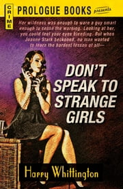 Don't Speak to Strange Girls ebook by Harry Whittington