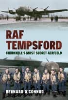 RAF Tempsford ebook by Bernard O'Connor