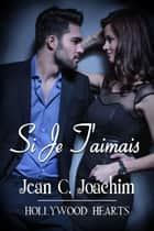 Si Je T'aimais ebook by Jean Joachim