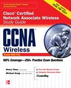 CCNA Cisco Certified Network Associate Wireless Study Guide (Exam 640-721) ebook by Henry Chou,Michael Kang