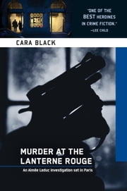 Murder at the Lanterne Rouge - An Aimee Leduc Investigation ebook by Cara Black