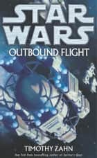 Star Wars: Outbound Flight ebook by Timothy Zahn