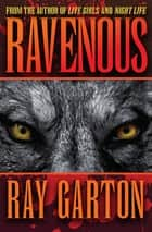 Ravenous ebook by Ray Garton