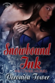 Snowbound Ink and Other Stories ebook by Veronica Tower