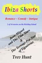 Juan-Miguel and the Film Stars & The Teenage Pop Star of Figueretas ebook by Trev Hunt