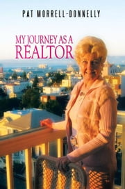 My Journey As A Realtor ebook by Pat Morrell-Donnelly