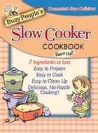 Busy People's Slow Cooker Cookbook ebook by Dawn Hall