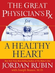 Great Physician's Rx for a Healthy Heart ebook by Jordan Rubin