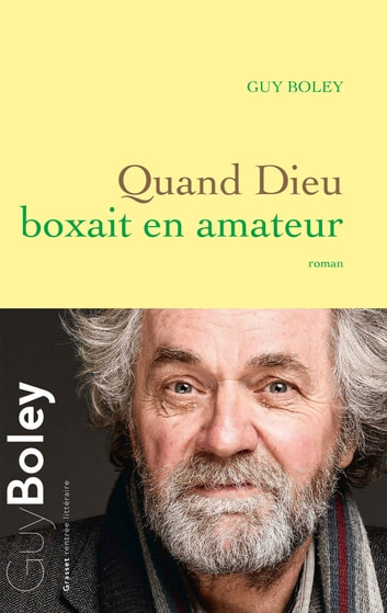 Quand Dieu boxait en amateur - roman ebook by Guy Boley
