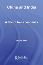 China and India - A Tale of Two Economies ebook by Dilip K. Das