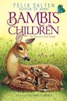 Bambi's Children - The Story of a Forest Family ebook by Felix Salten, Richard Cowdrey, Barthold Fles,...