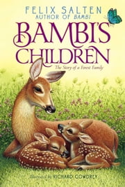 Bambi's Children - The Story of a Forest Family ebook by Felix Salten,Richard Cowdrey,Barthold Fles,R. Sudgen Tilley