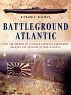Battleground Atlantic ebook by Richard N. Billings