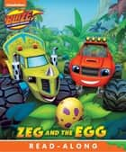 Zeg and the Egg (Board) (Blaze and the Monster Machines) ebook by Publishing