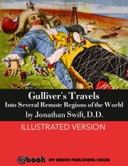 Gulliver's Travels - Into Several Remote Regions of the World ebook by JONATHAN SWIFT, D.D