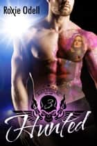 Hunted - Black Riders Motorcycle Club Series, #3 ebook by Roxie Odell
