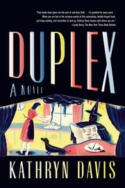 Duplex - A Novel ebook by Kathryn Davis