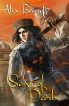Sons of Devils ebook by Alex Beecroft