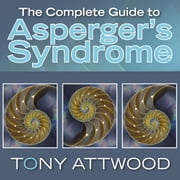 The Complete Guide to Asperger's Syndrome audiobook by Tony Attwood