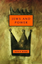 Jews and Power ebook by Ruth R. Wisse