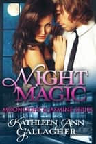 Night Magic ebook by Kathleen Ann Gallagher