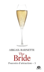 The Bride - Pouvoirs d'attraction, T3 eBook by Élodie Coello, Abigail Barnette
