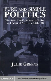 Pure and Simple Politics ebook by Greene, Julie