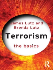 Terrorism: The Basics ebook by James Lutz,Brenda J Lutz