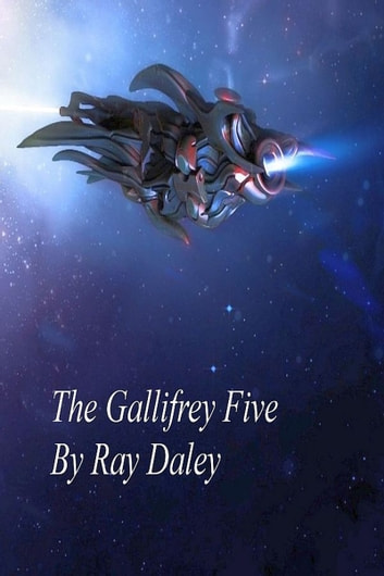 The Gallifrey Five ebook by Ray Daley