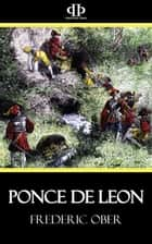 Ponce de Leon ebook by Frederic Ober