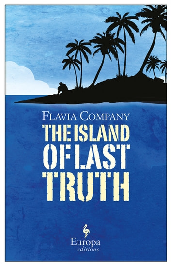The Island of Last Truth ebook by Flavia Company