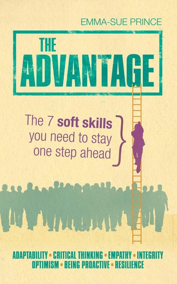 The advantage ebook by emma sue prince 9781447929710 rakuten kobo the advantage the 7 soft skills you need to stay one step ahead ebook by fandeluxe Gallery