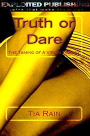 Truth or Dare: The Taming of a Virgin Tomboy ebook by Tia Rain