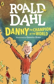 Danny the Champion of the World ebook by Roald Dahl