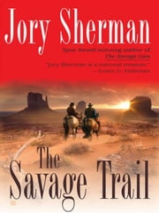 The Savage Trail ebook by Jory Sherman