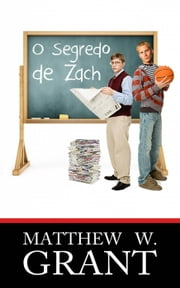 O Segredo de Zach ebook by Matthew W. Grant