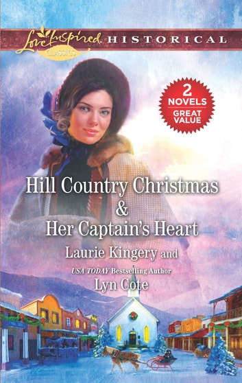 Hill Country Christmas & Her Captain's Heart - An Anthology ebook by Laurie Kingery,Lyn Cote