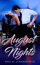 August Nights ebook by Bree M. Lewandowski