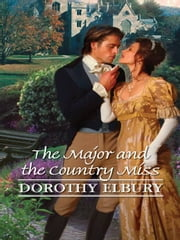 The Major and the Country Miss ebook by Dorothy Elbury