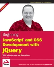 Beginning JavaScript and CSS Development with jQuery ebook by Richard York