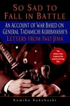 So Sad to Fall in Battle ebook by Kumiko Kakehashi