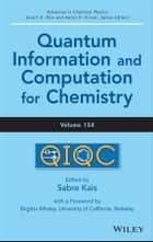 Quantum Information and Computation for Chemistry ebook by Sabre Kais, Aaron R. Dinner, Stuart A. Rice,...