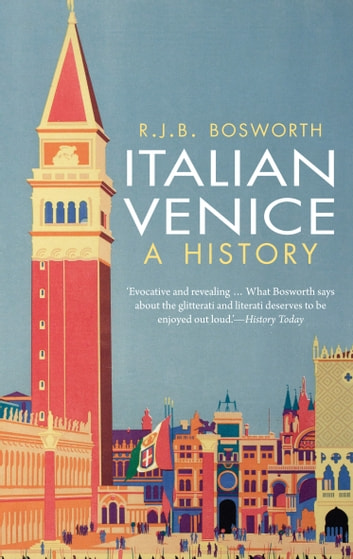 Italian Venice - A History ebook by R. J. B. Bosworth