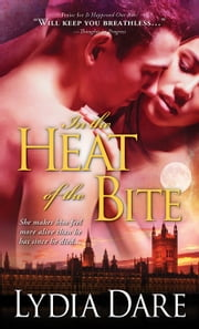In the Heat of the Bite ebook by Lydia Dare