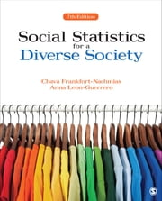 Social Statistics for a Diverse Society ebook by Dr. Chava Frankfort-Nachmias,Dr. Anna Leon-Guerrero
